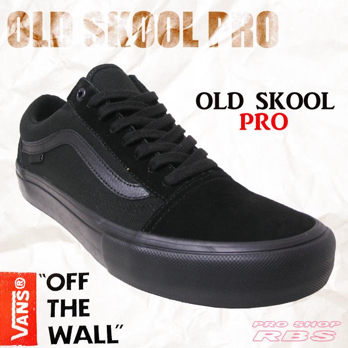 ff24d7e92ce VANS OLD SKOOL PRO BLACKOUT バンズ スケート シューズ スニーカー  オールドスクール プロ
